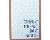 You Have My Whole Heart Card - Blank