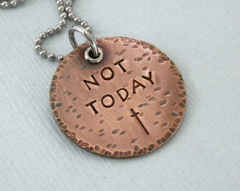 Not Today Necklace- Game of Thrones Jewelry - Hand Stamped Copper