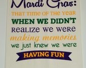 Mardi Gras: that time of the year when we didn't realize we were making memories, we just knew we were having fun - Kitchen Towels
