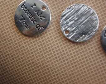 Clearance-I am because of you -engraved circle charms 50 pcs bulksale-F1217