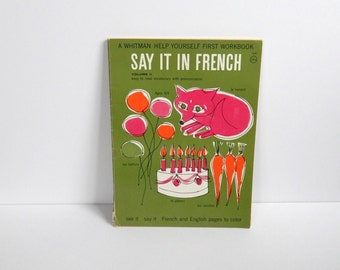 Vintage French Book - French Workbook - Say It In French Book - French Lessons - 1965 Whitman