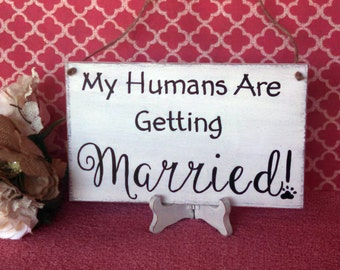 Customized Pet  My Humans are Getting Married- Engagement Photography -Your Choice of Colors- Ships Quickly