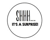 """60 SHHH! It's a surprise - Kraft or White round labels/seals - wedding seal 1"""""""