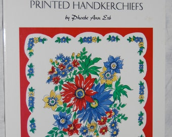 Floral Designs From Traditional Printed Handkerchiefs Book by Phoebe Ann Erb  New Book