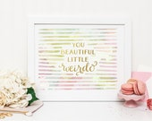 Water Color Nursery Print | Gold Foil Girl's Room Print | You Beautiful Little Weirdo Printable | Gold Foil Digital Print