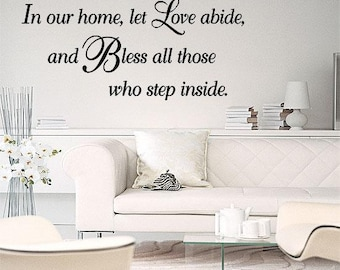 Wall Lettering In our home let Love abide and Bless all those who step inside Wall Decal Family