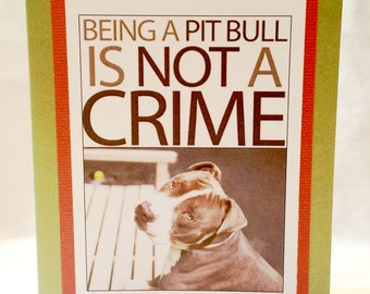 Being a pitbull is not a crime Greeting card    Set of 2  Blank Inside