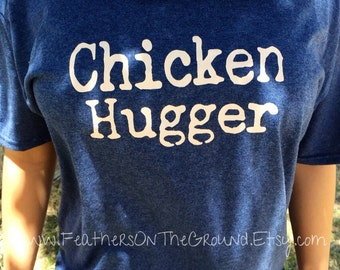 Chicken Hugger Tshirt