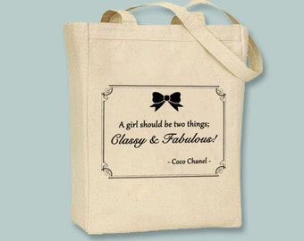 Coco Chanel Quote - Classy and Fabulous on Natural or Black Canvas Tote - Selection of sizes and Image colors  available