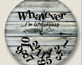 WHATEVER Im late anyway wall clock - weathered beach tan boards printed image - rustic cabin beach wall home decor - 7118