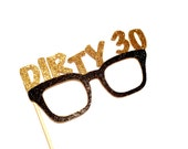 Photo Booth Props -  DIRTY 30 glasses - You Choose Color - Birthdays, Parties - 30th Birthday Party