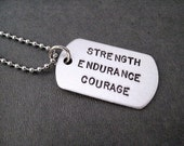 STRENGTH Endurance Courage Dog Tag / Bag Tag / Key Chain - UNISEX Necklace - Dog Tag 24 inch Stainless Chain - Strength Dog Tag - Endurance