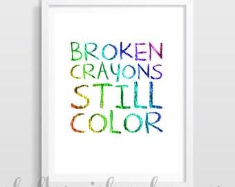 Inspirational Quote | Broken Crayons Still Color | Dorm Decor | Cubicle Decor