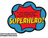 INSTANT Superhero Teacher Poster - Superhero Teacher Appreciation Door Decoration Printable