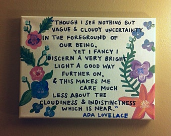 Painted Quote Canvas - Very Bright Light - Ada Lovelace - Feminism - Girl Power  - Gift - Flowers - Floral - Colorful - Inspiration