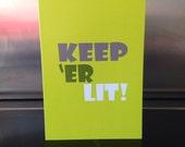 Keep er lit - Greetings card