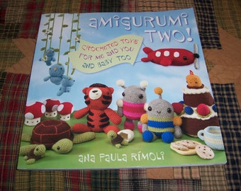 Amigurumi Two Book....Crocheted Toys for Me and You and Baby Too....Crochet Toys Patterns....Crafts/Crochet...Paula Rimoli...