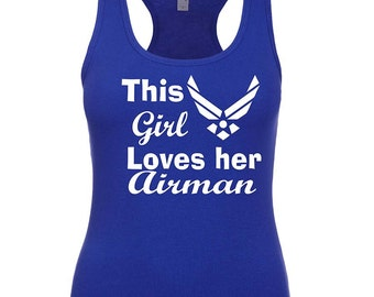 Air force love shirt, This Girl  loves her airman, Air force Wife shirt, Deployment strong, Milso, Air force wife, fiance, girlfriend