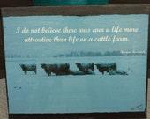 SALE 8x10 Canvas Photograph Cattle Ranch Farm Quote Print
