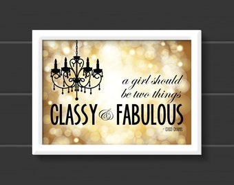 A Girl Should be Two Things, Classy & Fabulous by Coco Chanel - Digital Download 5x7