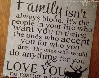 Family Isn't Always Blood. It's the People in Your Life Who want You in Theirs... Ceramic Tile