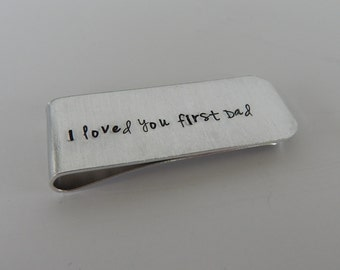 I loved you first Dad - Father of the Bride Hand Stamped Money Clip - Gift for Dad - Wedding Keepsake