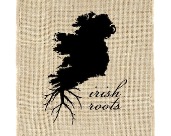 Irish Roots Unframed, Ireland Wall Art, Burlap Art, Custom Wall Art, Know your roots, Map, Print on burlap