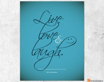 Inspirational Quote Print - Live Love & Laugh. Life's instructions - Blue - Contemporary art quote - Small Medium Large Art Posters