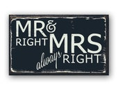 Mr Right and Mrs Always Right - distressed wood sign, home decor, wall art, wedding sign, wedding gift, love, mr mrs