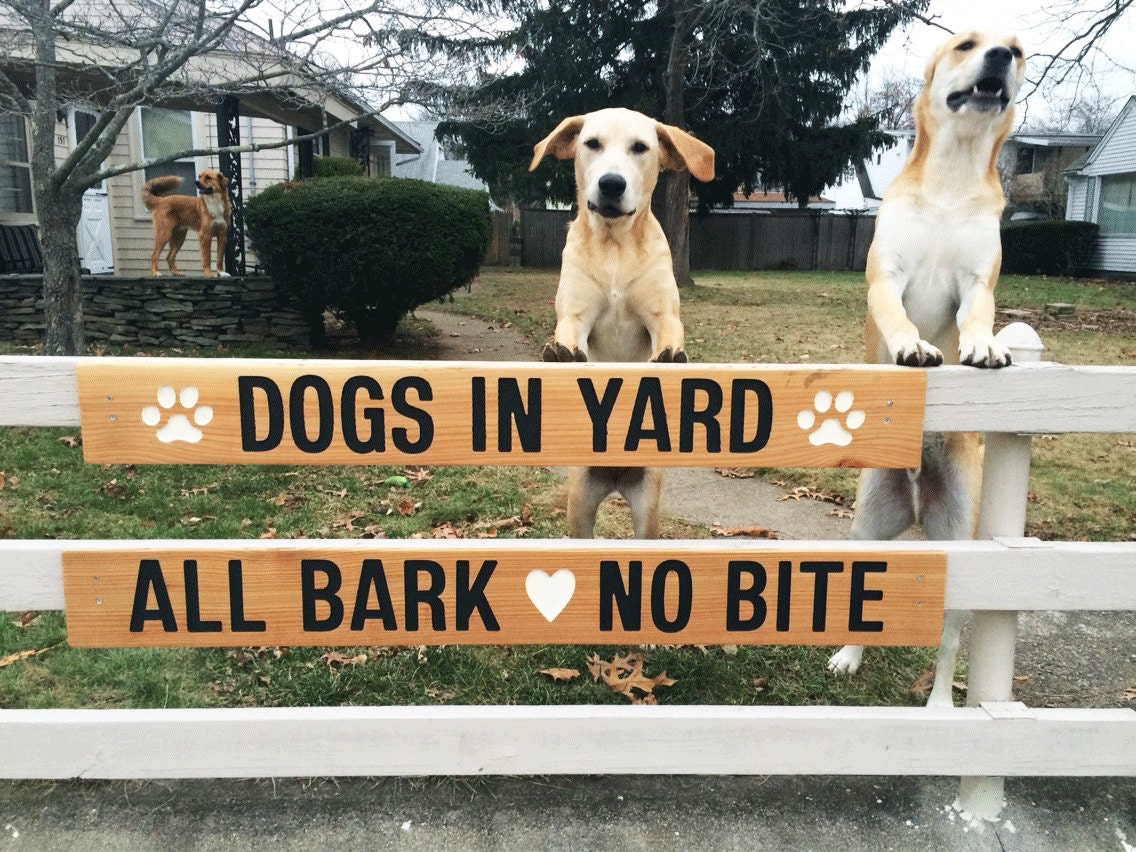 DOGS IN YARD All Bark No Bite Caution Nice Dogs Friendly