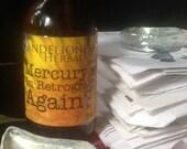 Mercury's in Retrograde, Again?! herbal elixir to let it all go w. Lemon Balm, Oats, Tulsi, Blue Vervain, Skullcap, Lady's Mantle, Yarrow