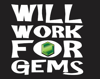 Will Work For Gems Unisex T-Shirt available in adult sizes, gaming video games gamer black tshirt gifts for gamers
