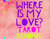 In-depth Where is My Love? Tarot Reading- Video or MP3 (22 cards)