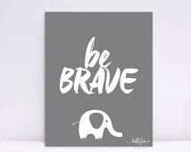 Be Brave with Little baby Elephant, Baby Nursery wall art, Art Decor, Children wall art, Nursery Print, Bird Art