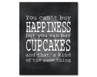 Kitchen Wall Art - Cupcakes and Happiness PRINT - Gift for mom - You can't buy happiness but you can buy cupcakes - chalkboard PRINT