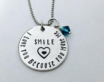Hand Stamped I Love You Because You Make Me SMILE Aluminum with Birthstone Month Necklace Necklace