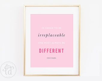 In Order To Be Irreplaceable One Must Always Be Different Print - 8 x 10 - INSTANT DOWNLOAD