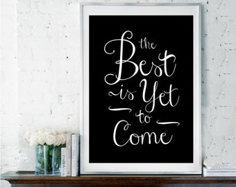 The Best is Yet to Come, Valentines Gift, Wedding Sign, Anniversary Gift, Housewarming Gift, Inspirational Quote, Bedroom Wall Decor