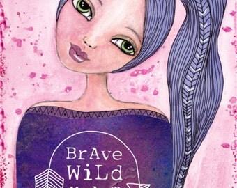 Whimsical Art, Inspirational Art Print, Whimsical Girl, Brave Heart