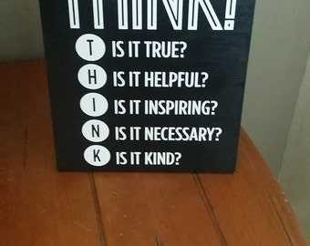 Before You Speak Think, Wood Sign, Home Decor, Classroom Decor