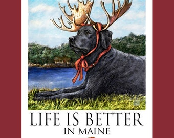 Black Lab Life Is Better In Maine Poster of Labrador Retriever Wearing Moose Antlers