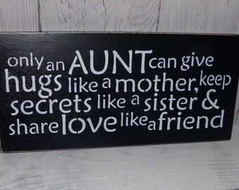 Only An Aunt Can Give Hugs Like A Mother Sign-Aunt Sign-Painted Wood Sign-Typography