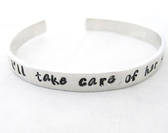 Personalized HAND STAMPED BRACELET - I'll Take Care of Her Always