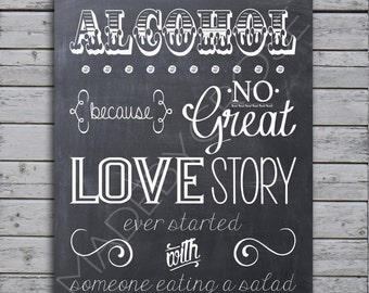 Chalkboard Bar Sign / Alcohol because no great love story every started with someone eating a salad/ Chalkboard Print
