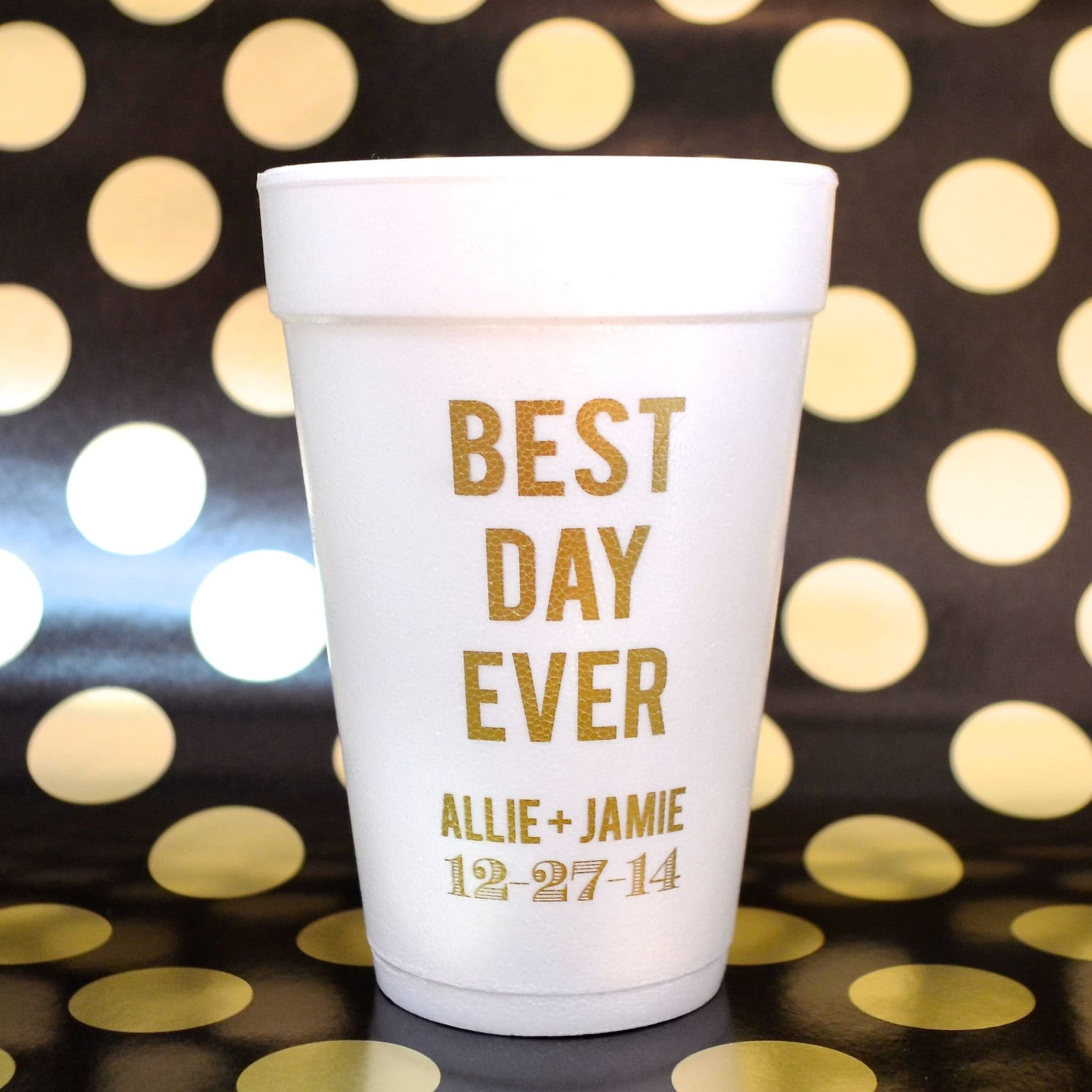Best Day Ever Personalized Styrofoam Cups Customizable Foam