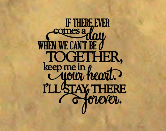 If There Ever Comes A Day When We Can't Be together... Winnie the Pooh vinyl wall quote - Vinyl Wall Art Kids Bedroom