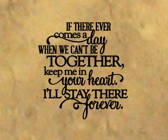 Winnie The Pooh Quote If Ever There Is A Tomorrow: If There Ever Comes A Day When We Can't Be Together