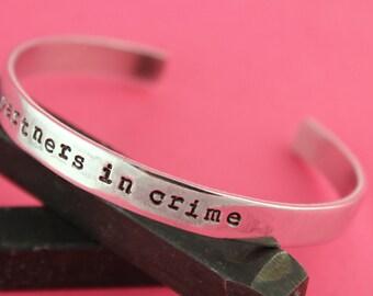 SALE - Partners in Crime Custom Personalized Hand Stamped Cuff Bracelet - Aluminum Bracelet - Handstamped Gift - Best Friend Gift