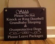 Shhh Please do not knock or ring doorbell grandbaby sleeping & overprotective dogs Please leave packages door sign hanger primitive  custom