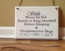Shhh Please do not knock or ring doorbell babies sleeping & overprotective dogs hand painted door sign door hanger primitive white black